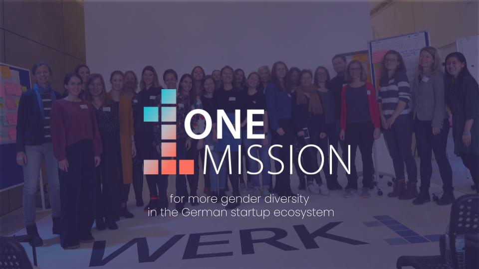 ONE MISSION Header - for more gender diversity in the German Startup ecosystem