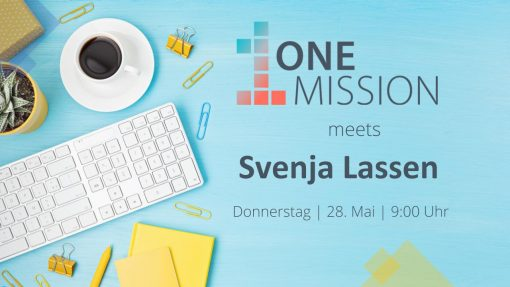 ONE MISSION meets Svenja
